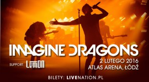 IMAGINE DRAGONS 02.02.2016 Atlas Arena Łódź