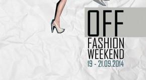 OFF Fashion Weekend  19-21.09.2014
