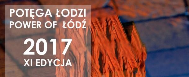 Ogłaszamy XI edycję Konkursu Fotograficznego Potęga Łodzi 2017