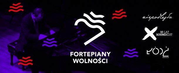 Fortepiany Wolności – wydarzenie towarzyszące 10. edycji Festiwalu Soundedit