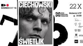 Soundedit '21 – CIECHOWSKI/ŚWIETLIK WYSTAWA FOTOGRAFII