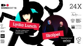 Soundedit '21 – Planetarium Lema, Skalpel i Lydia Lunch